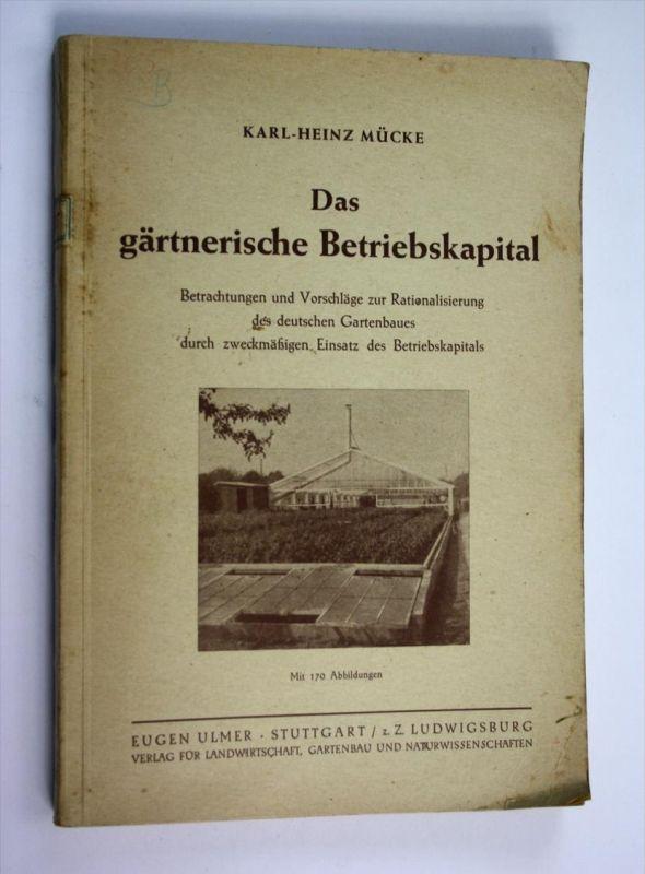 Das gärtnerische Betriebskapital. Betrachtungen und Vorschläge zur Rationalisierung des deutschen Gartenbaues durch zwec