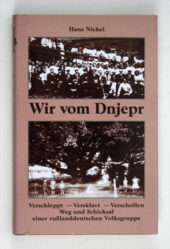 Wir vom Dnjepr. Vertrieben - Versklavt - Verschollen. Volksdeutsche unter Stalin.