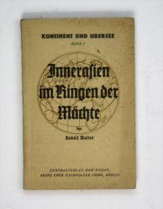 Innerasien im Ringen der Mächte. Mit einer Einführung von Dr. Georg Leibbrandt. 81.-90. Tausend.