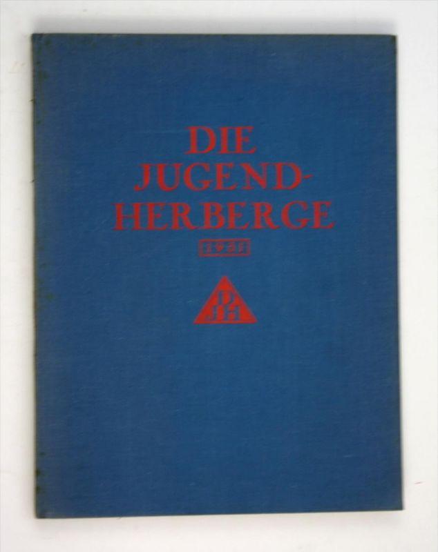 Die Jugendherberge. Zeitschrift für Jugendherbergen und Jugendwandern. 12. Jahrgang 1931.