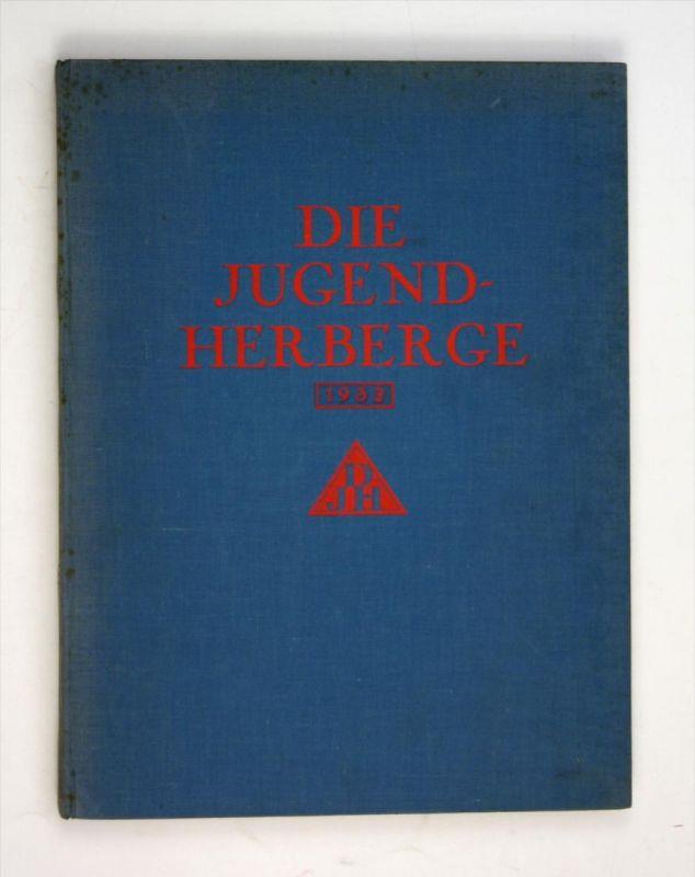 Die Jugendherberge. Zeitschrift für Jugendherbergen und Jugendwandern. 13. Jahrgang 1932.