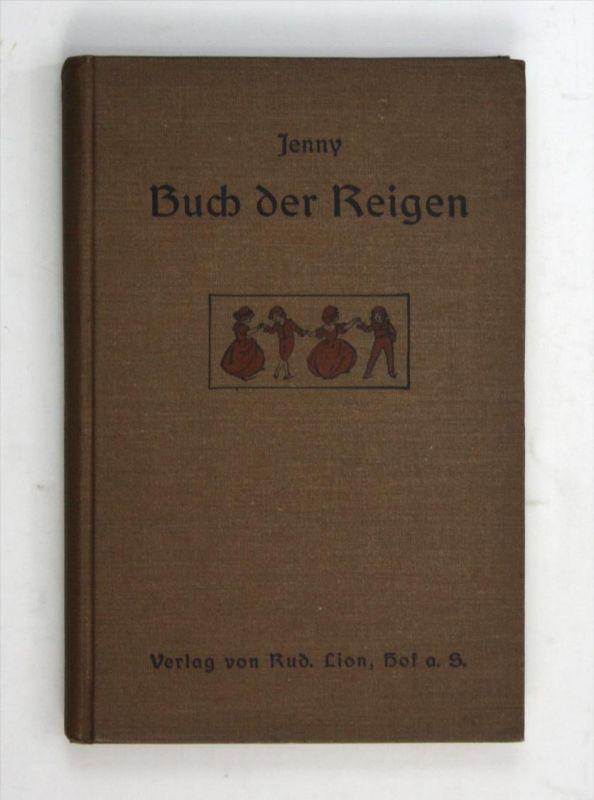 Buch der Reigen. - Eine Sammlung von Tanzreigen, Aufzügen mit Gesang, Lieder- und Kanonreigen zum Gebrauche beim Schultu