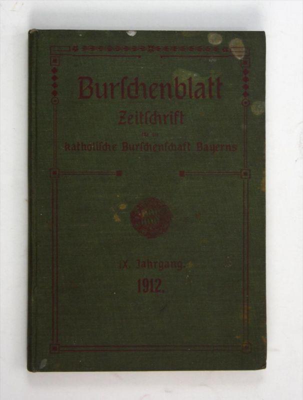 Burschenblatt. Zeitschrift für die katholische Burschenschaft Bayerns. IX. Jahrgang