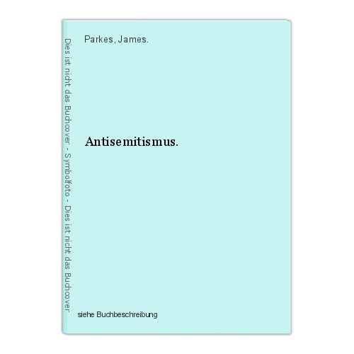 Antisemitismus. Parkes, James.