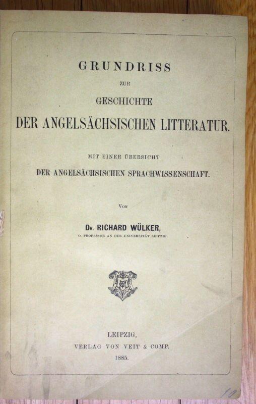 1885 Wülker Grundriss zur Geschichte der Angelsächsischen Literatur Angelsachsen