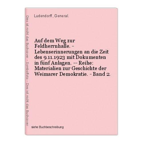 Auf dem Weg zur Feldherrnhalle. - Lebenserinnerungen an die Zeit des 9.11.1923 m