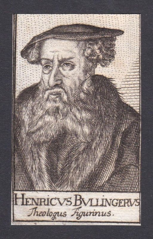Henricus Bullingerus Heinrich Bullinger Theologian Theologe