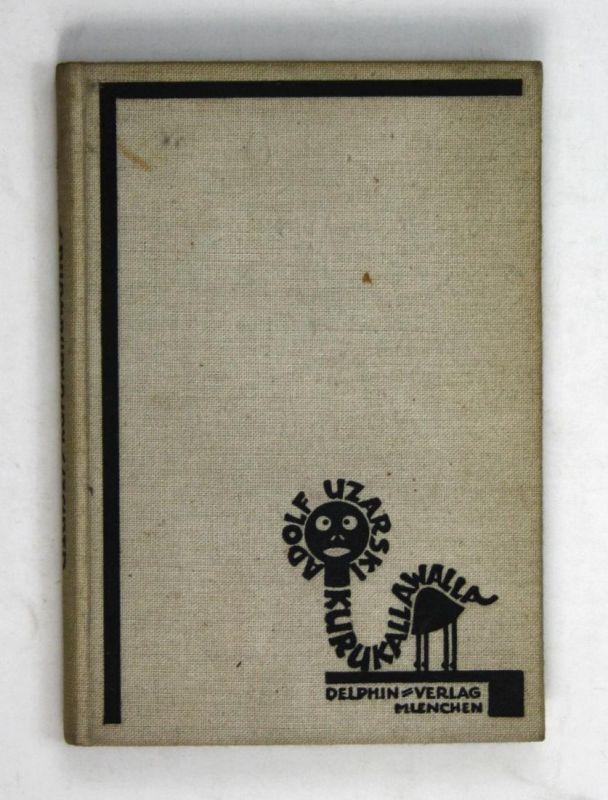 1927 Adolf Uzarski Kurukallawalla. Eine sensationelle Geschichte. - Erste Auflage. EA.