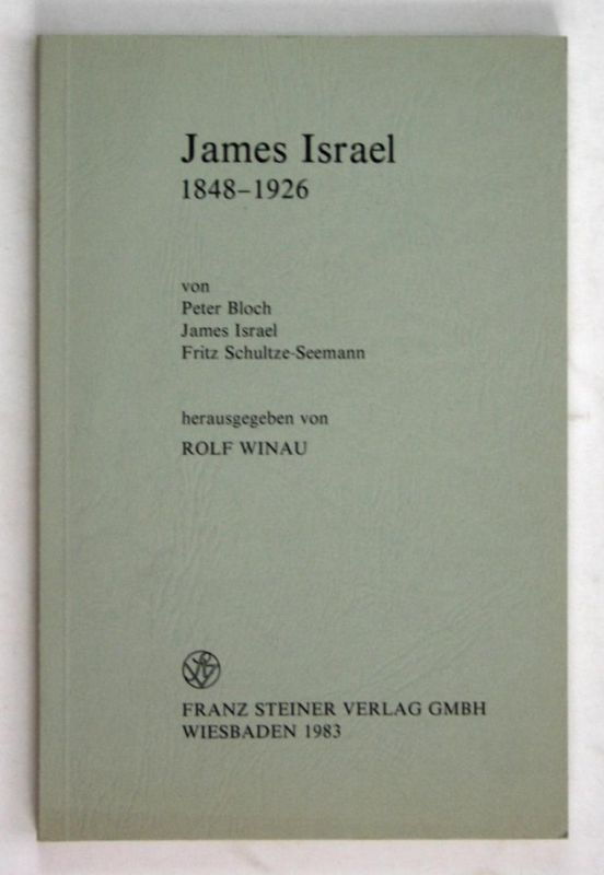James Israel. 1848-1926. - Von Peter Bloch, James Asrael und Fritz Schultze-Seemann.