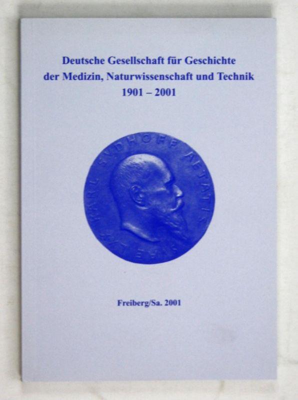 Deutsche Gesellschaft für Geschichte der Medizin, Naturwissenschaft und Technik 1901-2001. - Aus Anlaß des 100