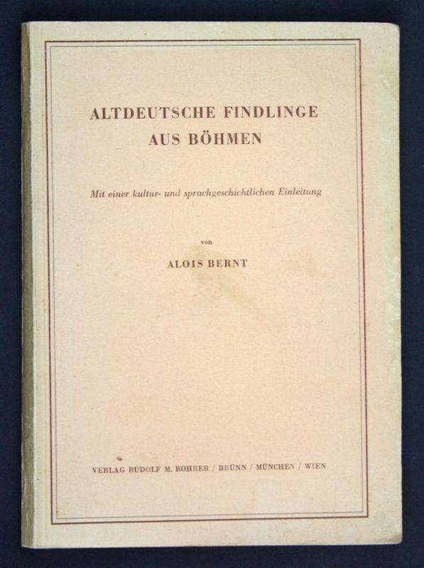 Altdeutsche Findlinge aus Böhmen. Mit einer kultur- und sprachgeschichtlichen Einleitung.