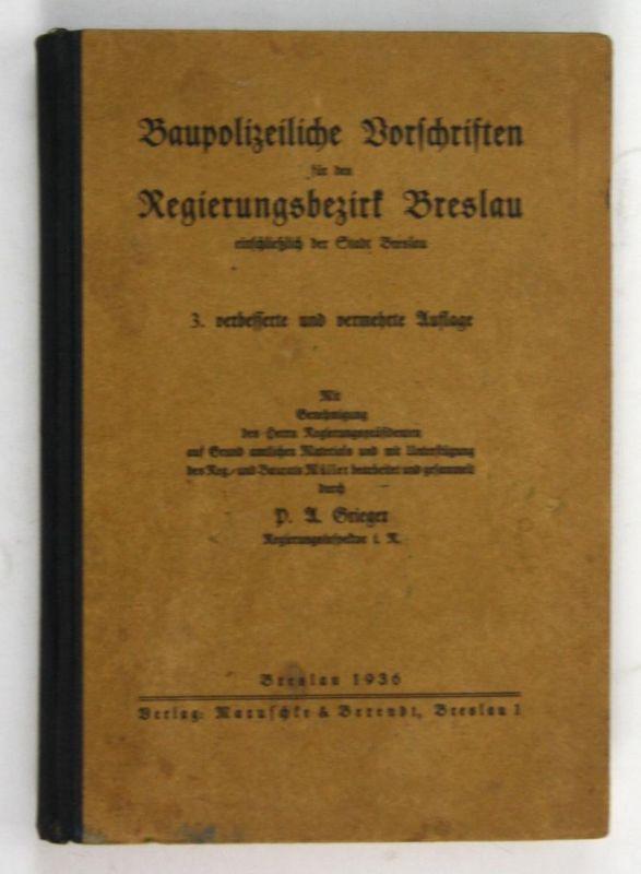 Baupolizeiliche Vorschriften für den Regierungsbezirk Breslau ausschließlich der Stadt Breslau. - 3. verbesser