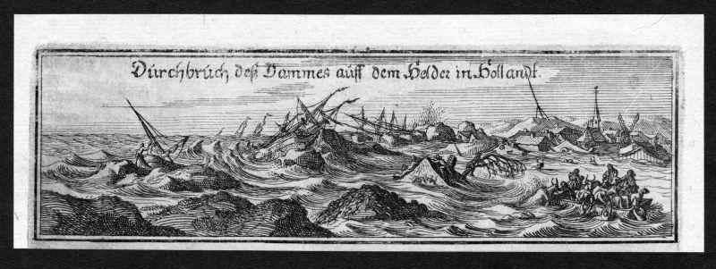 Durchbruch deß Dammes auff dem Helden in Hollandt - Nederland Holland Helden Ansicht view Kupferstich antique