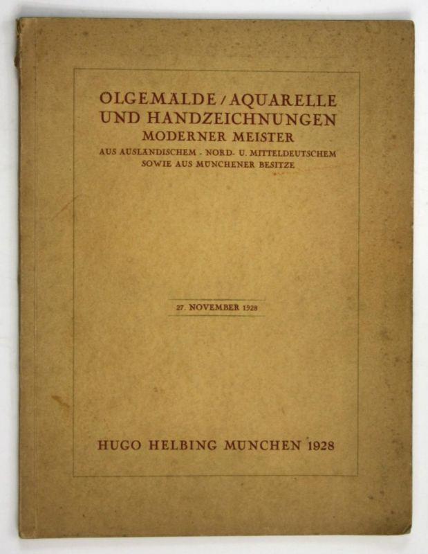 Ölgemälde Aquarelle und Handzeichnungen moderner Meister - aus ausländischem Nord- u. Mitteldeutschem sowie au