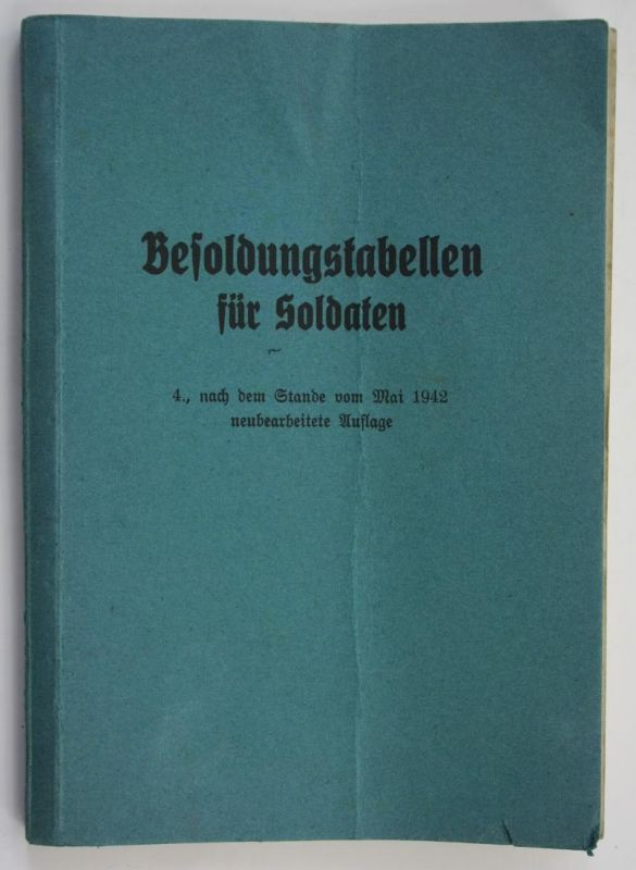 Besoldungstabellen für Soldaten - 4. neubearbeitete Auflage nach dem Stande vom Mai 1942