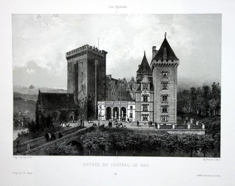 Entree du Chateau de Pau - Chateau de Pau France Frankreich Luchon Pyrenees Lithographie Litho Ciceri