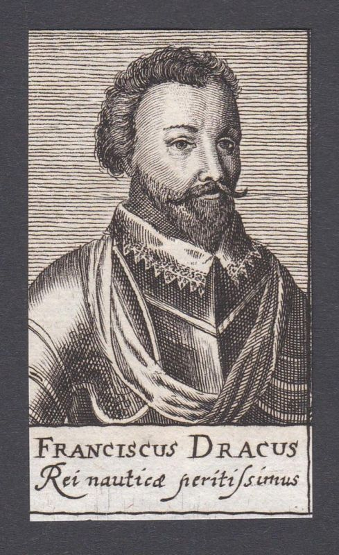 Franciscus Dracus / Francis Drake / sea captain privateer Entdecker Admiral