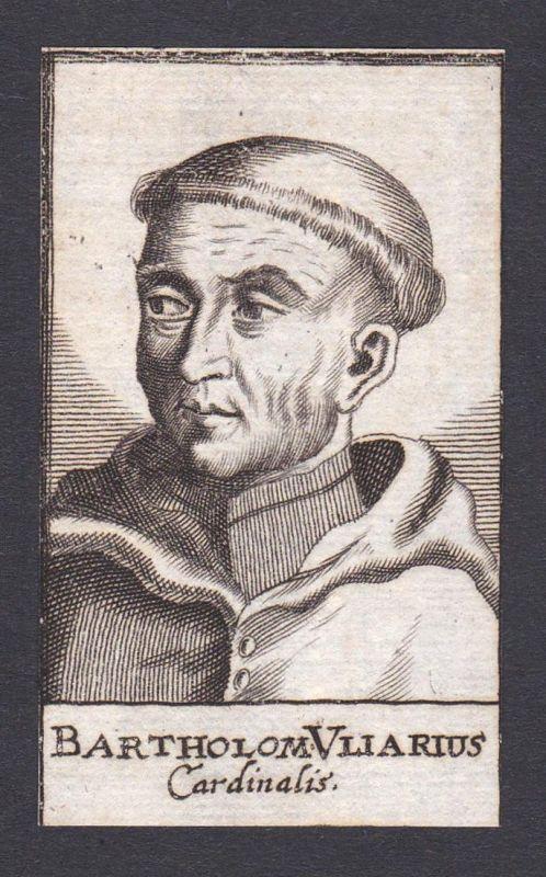 Bartholom. Vliarius / Bartholoaeus Vliarius / cardinal Kardinal Italien Italy