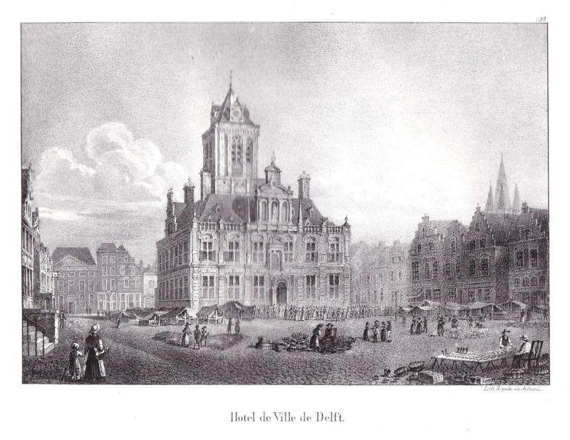 Hotel de Ville de Delft - Delft Rathaus hotel de ville Lithographie Cloet Niederlande Pays-Bas