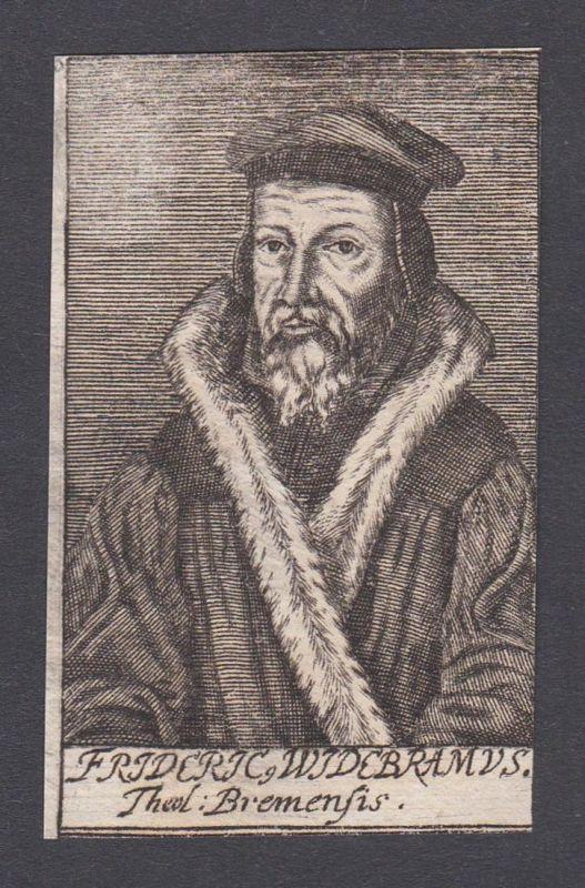 Frideric, Widebramus / Friedrich Widebrand / theologian Theologe Bremen