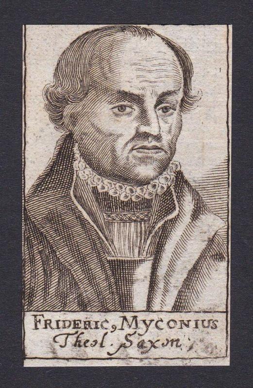 Frideric. Myconius / Friedrich Myconius / Theologe theologian Sachsen