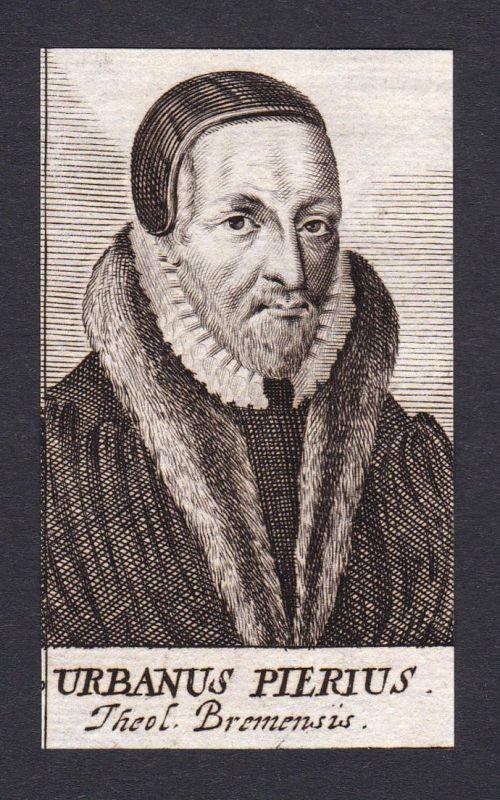 Urbanus Pierius / Urban Pierius / theologian Theologe professor Professor Bremen