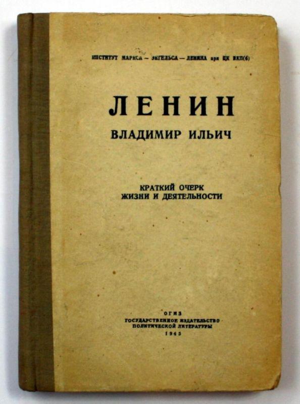 Lenin, Vladimir Il'ic – Kratkij ocerk žizni i dejatel'nosti, / biography of Lenin in russian language.