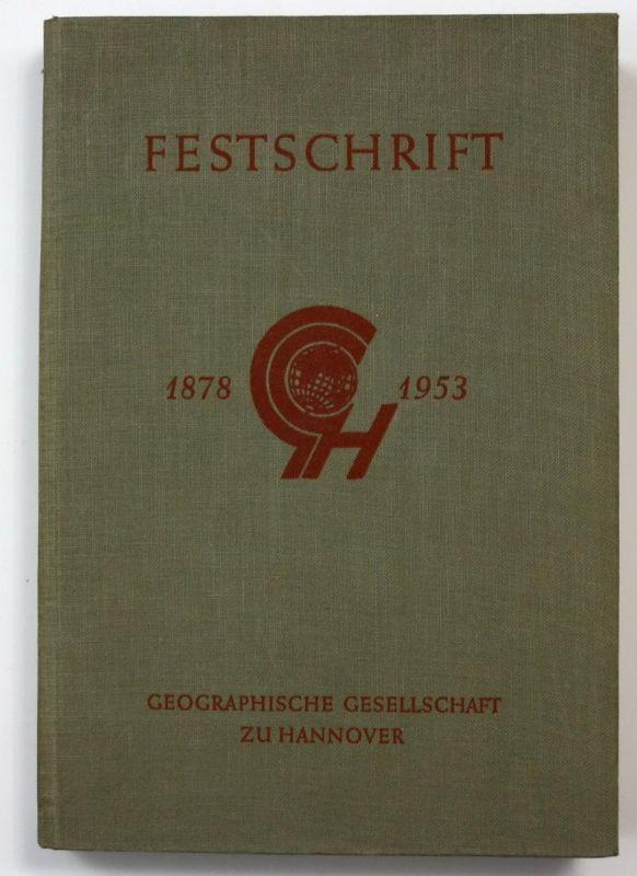 Festschrift zur Feier des 75 jährigen Bestehens der Geographischen Gesellschaft zu Hannover