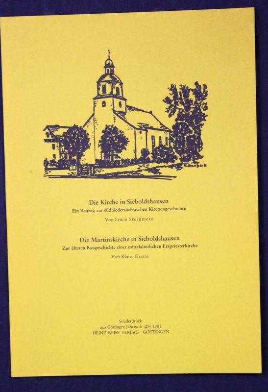 Die Kirche in Sieboldshausen. Ein betrag zur südniedersächsischen Kirchengeschichte. Die Martinskirche in Sieb