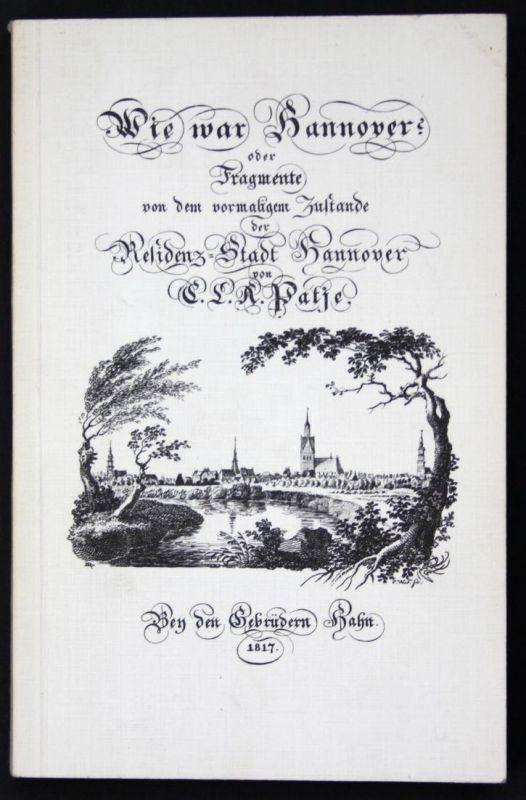 Wie war Hannover? oder Fragmente von dem vormaligen Zustande der Residenz-Stadt Hannover