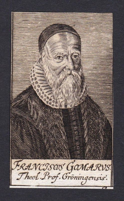 Franciscus Gomarus / Franciscus Gomarus / theologian Theologe Groningen