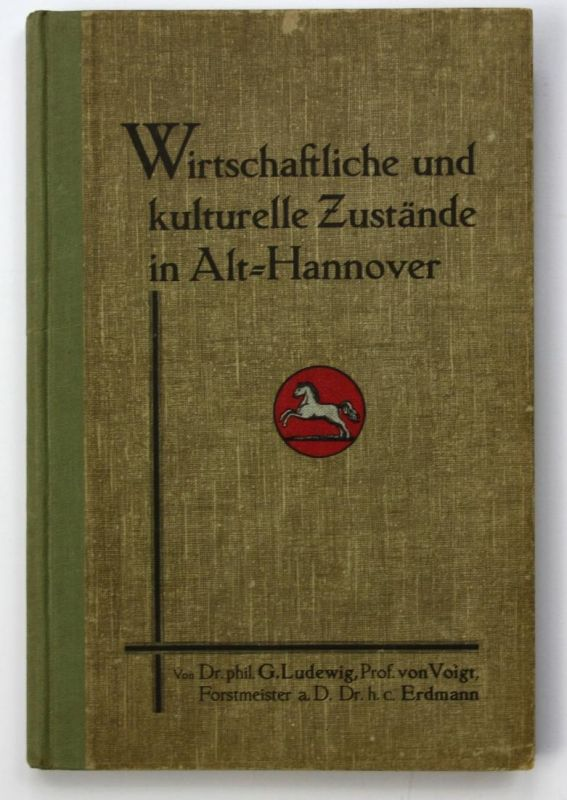 Wirtschaftliche und kulturelle Zustände in Alt-Hannover. Zweite Auflage.