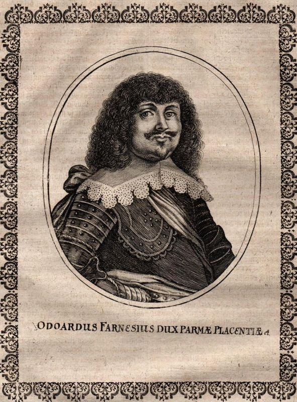 Odoardus Farnesius Dux Parmae Placentiae - Odoardo I. Farnese Herzog von Parma und Piacenza Italien Italy Ital
