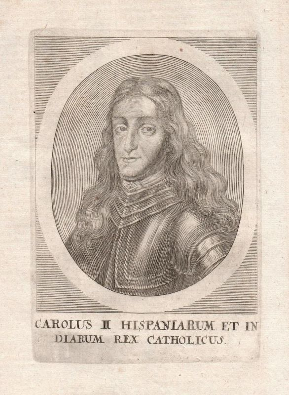 Carolus II Hispaniarum .. - Carlos II de Espana Spain Spanien king rey Portrait Kupferstich antique print