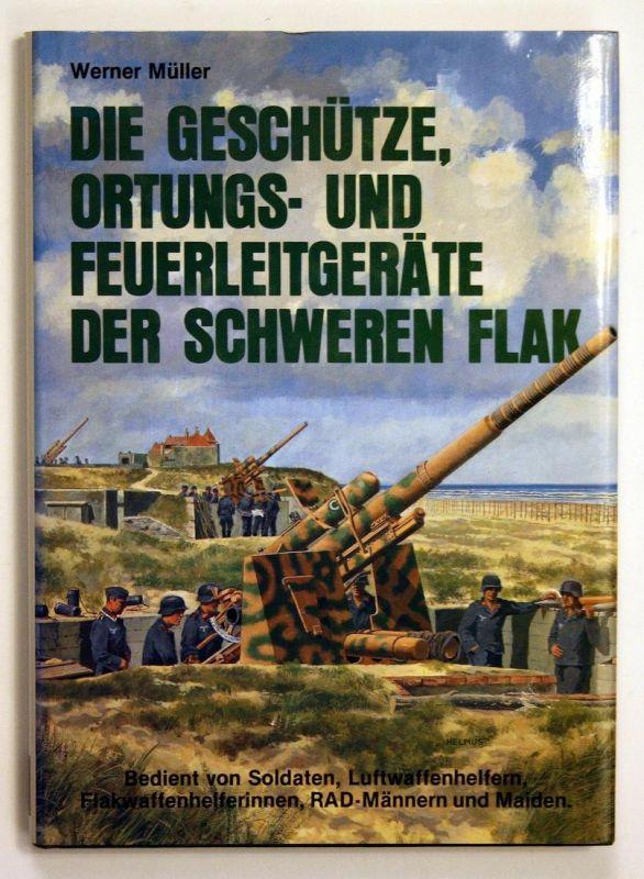 Die Geschütze, Ortungs- und Feuerleitgeräte der Schweren Flak. Bedient von Soldaten, Luftwaffenhelfern, Flakwa
