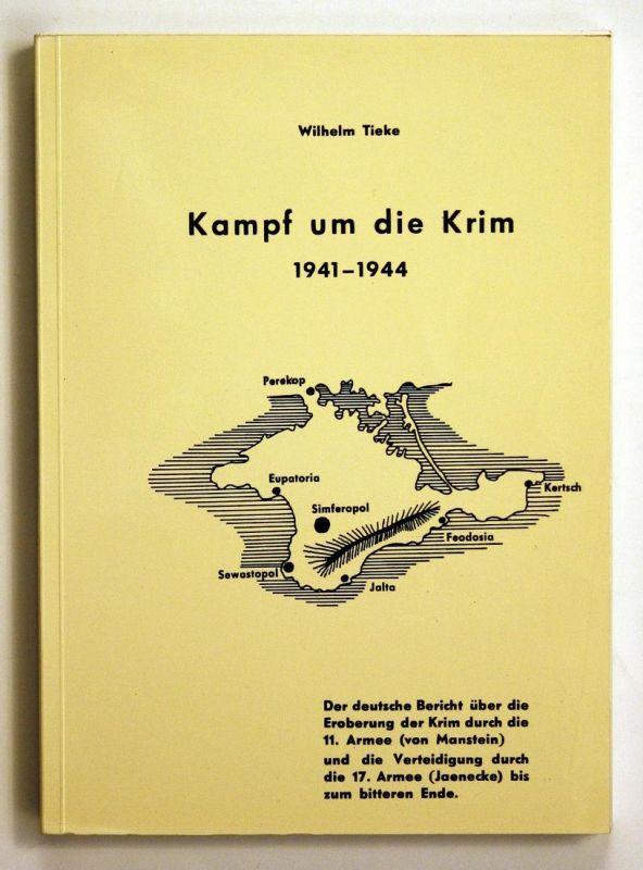 Kampf um die Krim 1941-1944 - Der deutsche Bericht über die Eroberung der Krim durch die 11. Armee (von Manste