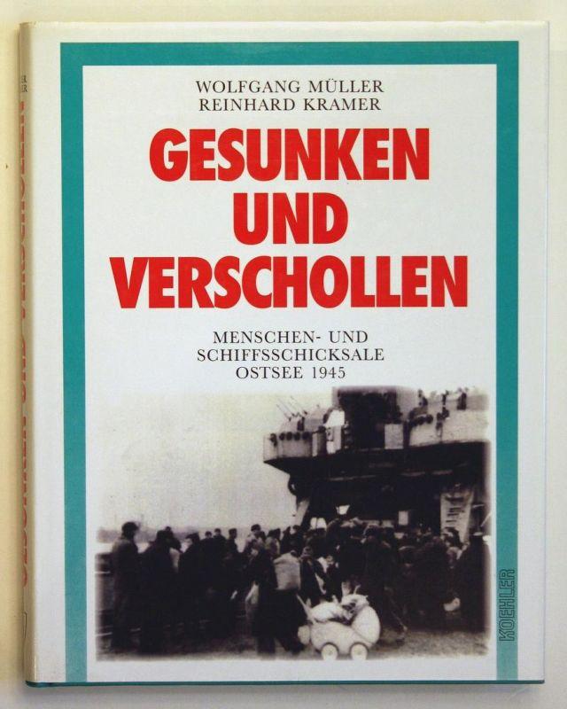 Gesunken und verschollen - Menschen- und Schiffsschicksale. Ostsee 1945