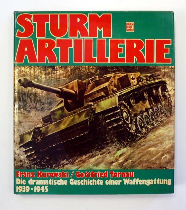 Sturmartillerie. Die dramatische Geschichte einer Waffengattung 1939-1945. 2. Auflage.