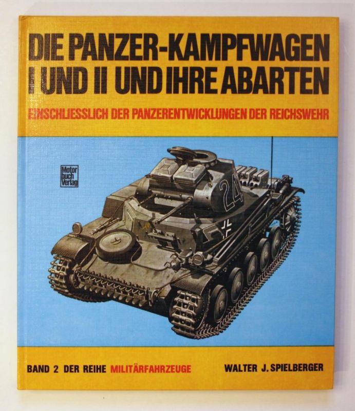 Die Panzer-Kampfwagen I und II und ihre Abarten. Einschliesslich der Panzerentwicklungen der Reichswehr. Band