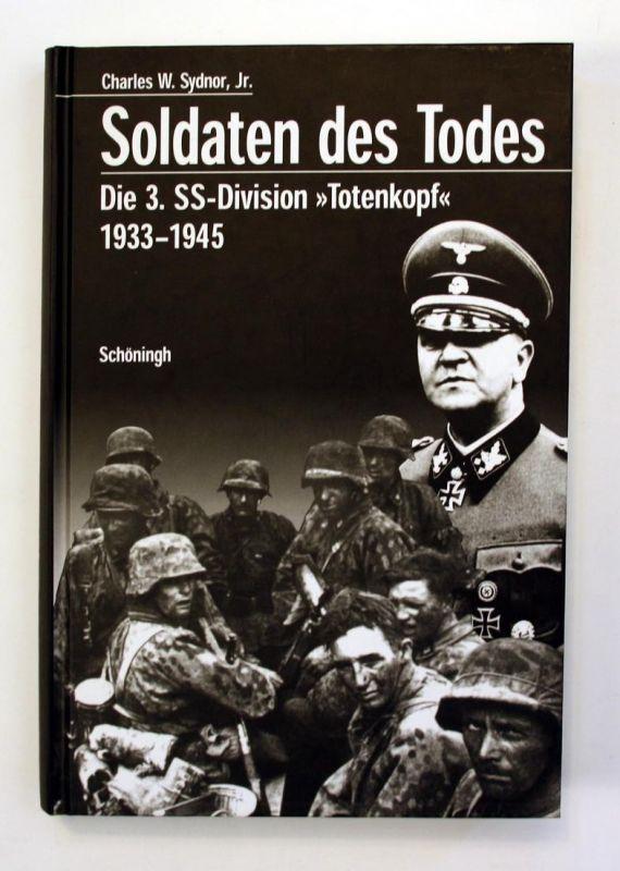 Soldaten des Todes. Die 3. SS-Division Totenkopf 1933-1945. 5. Auflage.