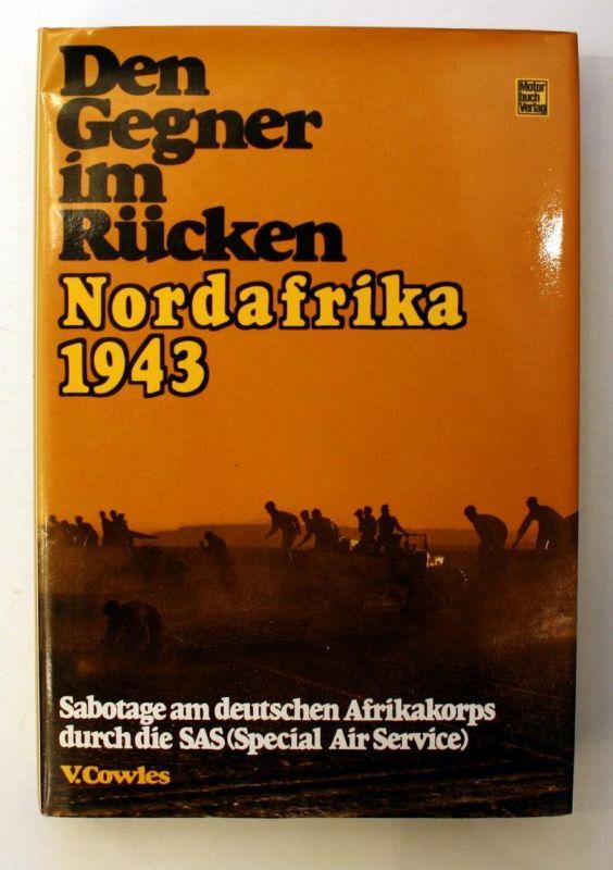 Den Gegner im Rücken. Sabotage am deutschen Afrikakorps durch die SAS (Special Air Service). 1. Auflage.