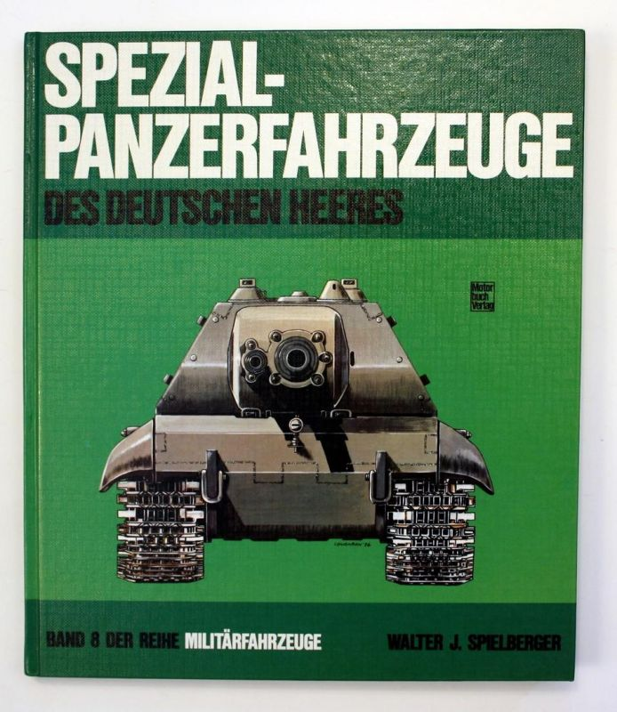 Spezial-Panzer-Fahrzeuge des Deutschen Heeres. Band 8 der Reihe Militärfahrzeuge. 2. Auflage.