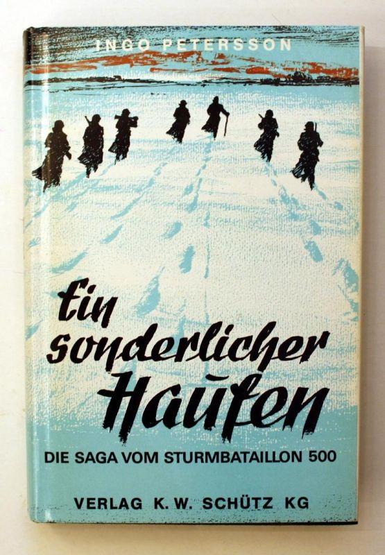 Ein sonderlicher Haufen. Die Saga vom Sturmbataillon 500. 3. Auflage.