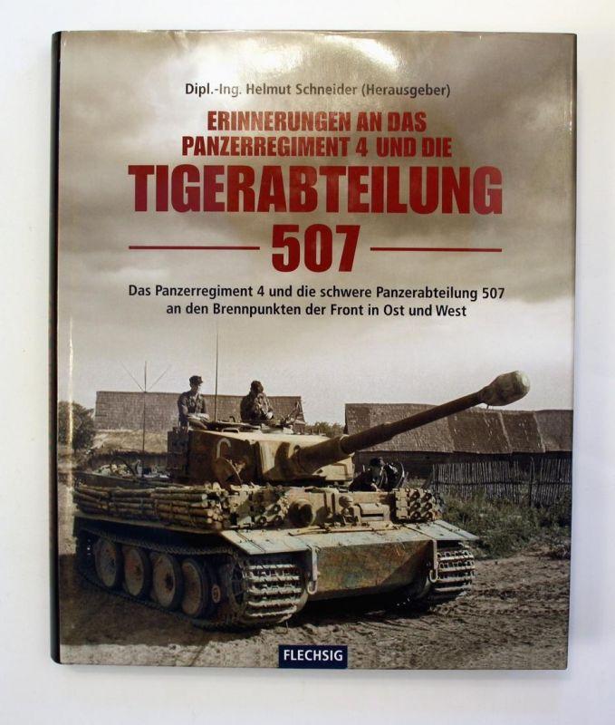 Erinnerungen an das Panzerregiment 4 und die Tigerabteilung 507. Das Panzerregiment 4 und die schwere Panzerab
