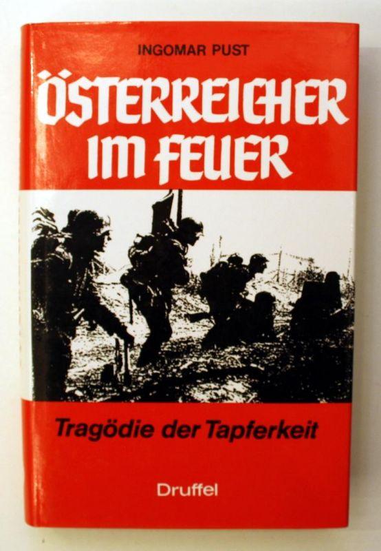 Österreicher im Feuer. Tragödie der Tapferkeit. 2. Auflage.