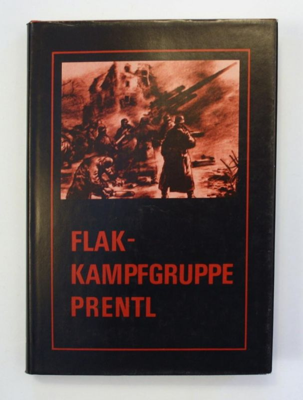 Flak-Kampfgruppe Prentl. Ein Erlebnisbericht.