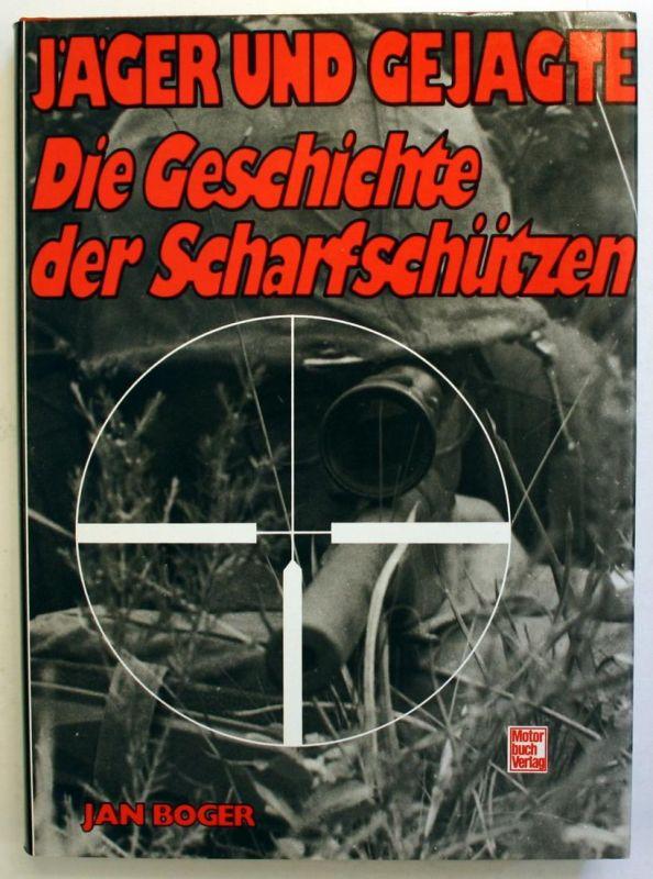 Jäger und Gejagte. Die Geschichte der Scharfschützen. 1. Auflage.