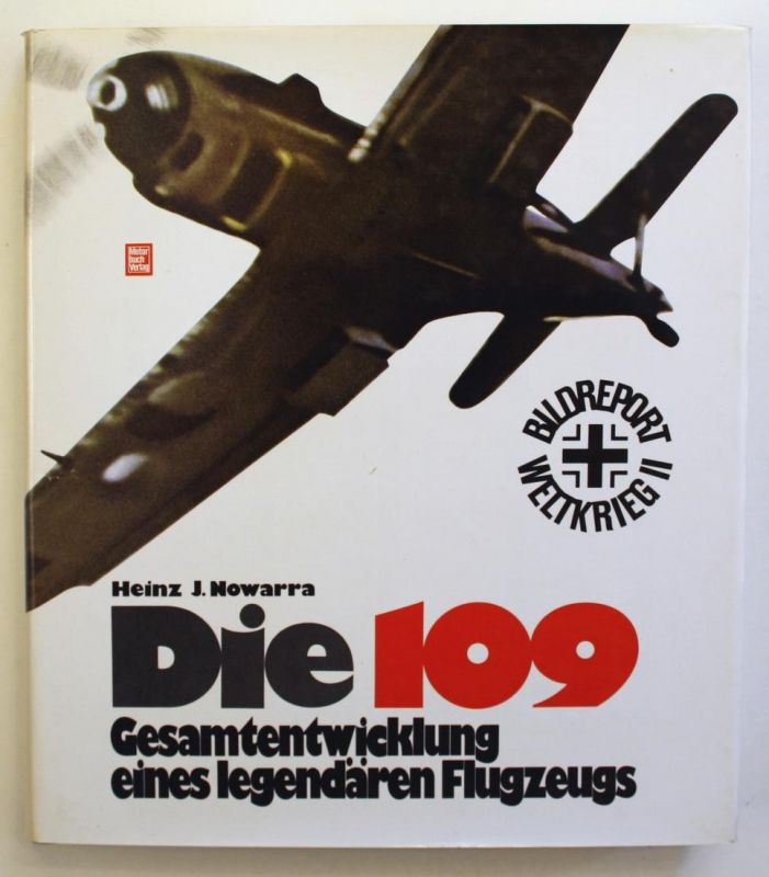 Die 109. Gesamtentwicklung eines legendären Flugzeugs.1. Auflage.