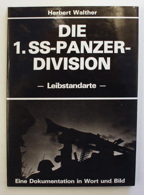 Die 1. SS-Panzer-Division - Leibstandarte -. Eine Dokumentation in Wort und Bild.