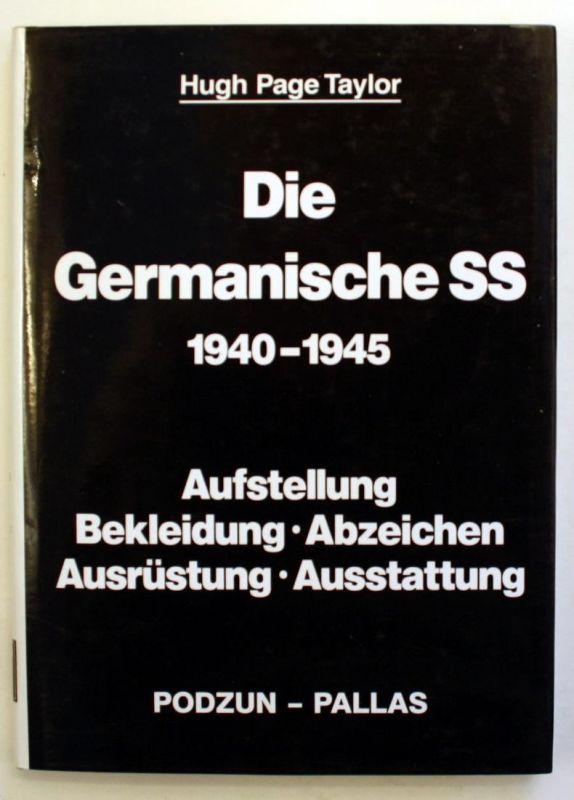 Die Germanische SS 1940-1945. Aufstellung - Bekleidung - Abzeichen - Ausrüstung - Ausstattung.